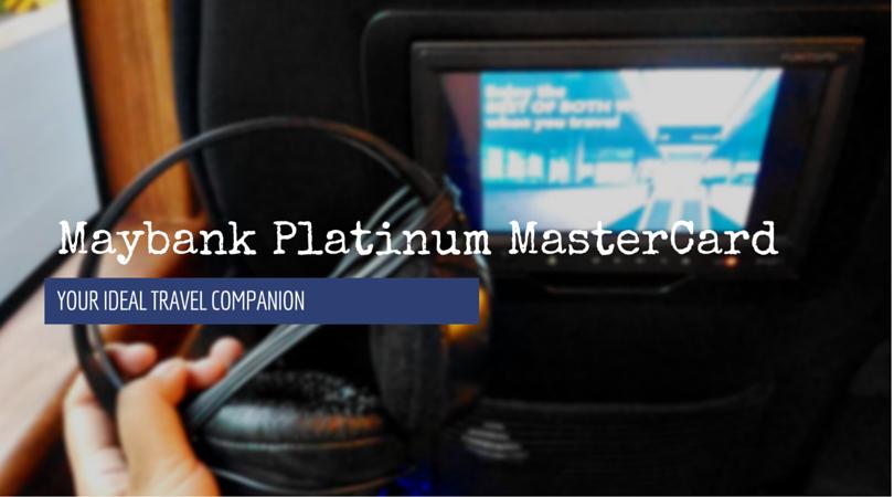 Rewarding Travel with Maybank Platinum MasterCard