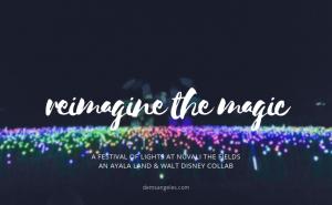 Reimagine the Magic: A Festival of Lights at Nuvali